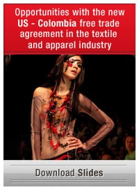 Opportunities with the new US - Colombia Free trade agreement in the textile and apparel industry
