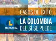 Casos de Éxito ProColombia, la Colombia del si se puede