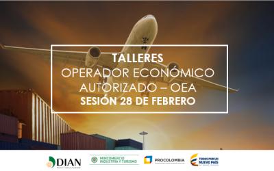 TALLER OPERADOR ECONÓMICO AUTORIZADO OEA - 28 DE FEBRERO