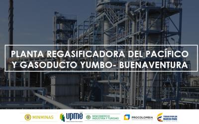 Planta Regasificadora del Pacífico y Gasoducto Yumbo- Buenaventura