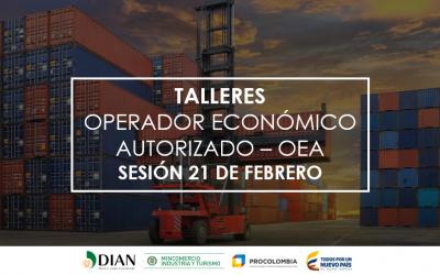 TALLER OPERADOR ECONÓMICO AUTORIZADO OEA - 21 DE FEBRERO