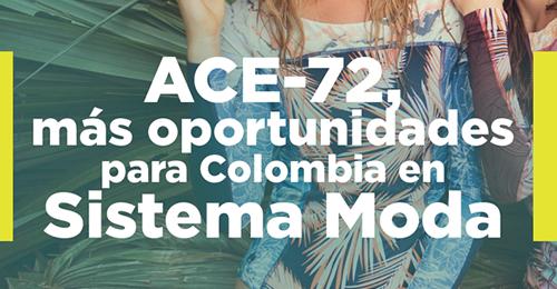 ACE 72, más oportunidades para colombia en Sistema Moda