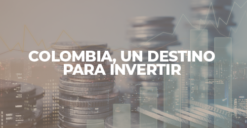 Colombia, un destino para invertir