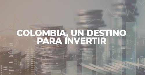 Colombia, un destino para invertir
