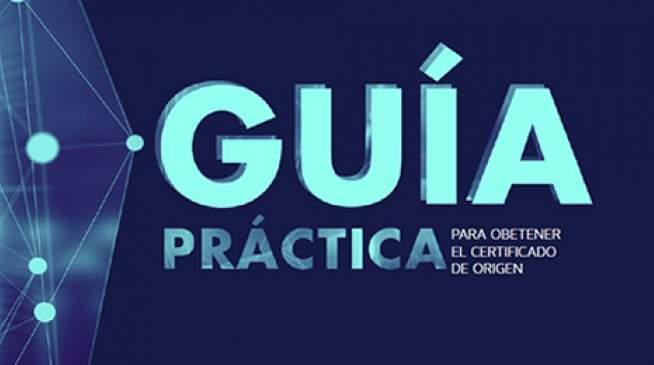 GUÍA PRÁCTICA PARA OBTENER EL CERTIFICADO DE ORIGEN