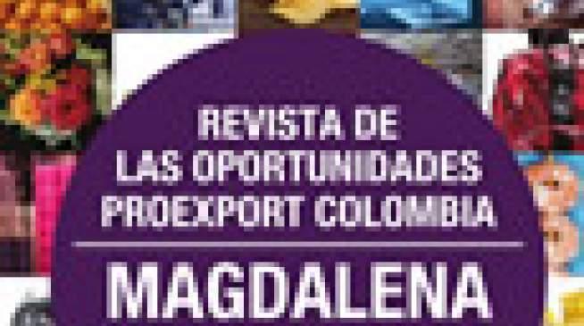 Magdalena aprovecha los TLC - Revista de las oportunidades Proexport Colombia