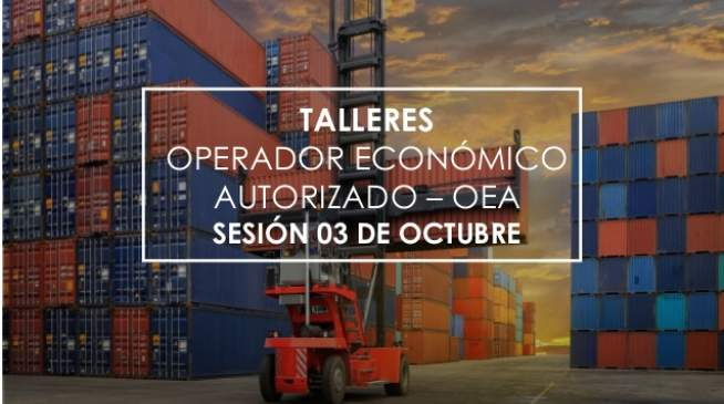 TALLER OPERADOR ECONÓMICO AUTORIZADO OEA - 03 DE OCTUBRE
