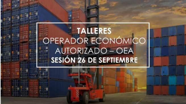 TALLER OPERADOR ECONÓMICO AUTORIZADO OEA - 26 DE SEPTIEMBRE
