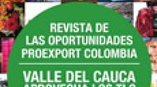 Valle del Cauca aprovecha los TLC - Revista oportunidades Proexport Colombia