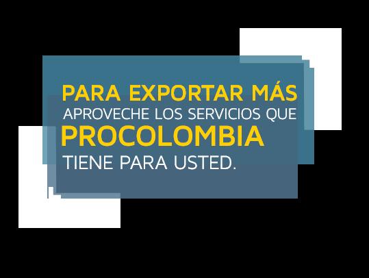 Conozca las oportunidades que ProColombia tiene para Usted